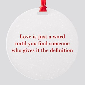 Love-is-just-a-word-BOD-RED Ornament