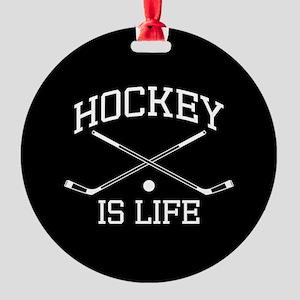 Hockey Is Life Round Ornament
