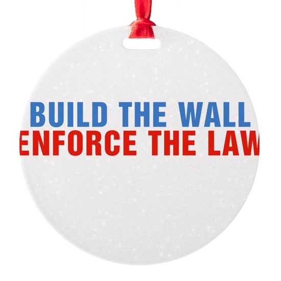 Build The Wall Enforce The Law Donald Trump
