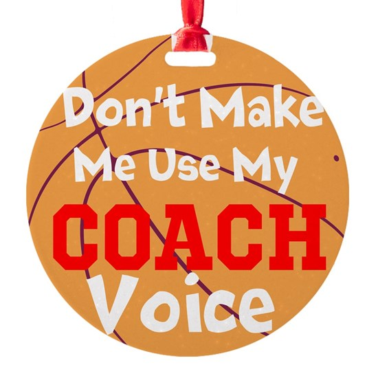 Dont Make Me Use My Coach Voice