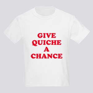 Give Quiche A Chance! Kids Light T-Shirt