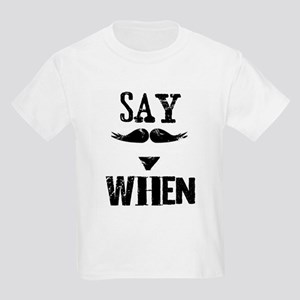 Say When Kids Light T-Shirt