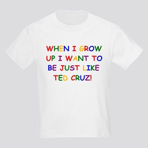 Ted Cruz when i grow up T-Shirt