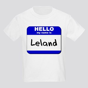 hello my name is leland Kids Light T-Shirt