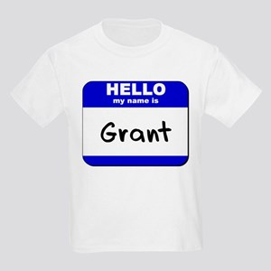 hello my name is grant Kids Light T-Shirt