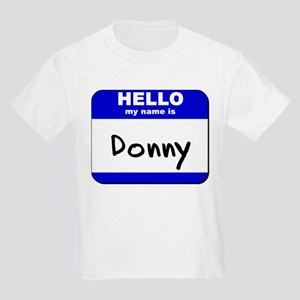 hello my name is donny Kids Light T-Shirt