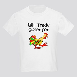 Trade Sister for Chicken T-Shirt