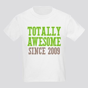 Totally Awesome Since 2009 Kids Light T-Shirt