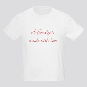A family is made with love Kids Light T-Shirt