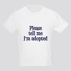 Tell Me I'm Adopted Kids Light T-Shirt