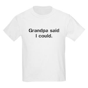 fe3171c95 Funny Grandpa Sayings T-Shirts - CafePress