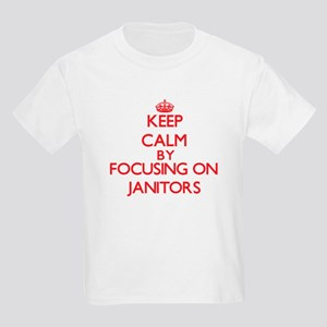 Keep Calm by focusing on Janitors T-Shirt