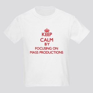 Keep Calm by focusing on Mass Productions T-Shirt