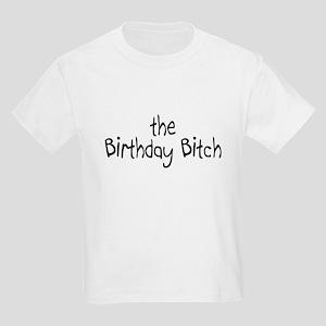 The Birthday Bitch Kids Light T Shirt