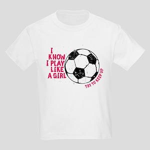 be0d18d6ce1 I Know I Play Like a Girl Kids Light T-Shirt