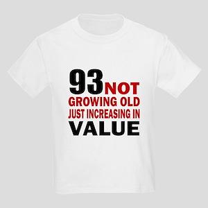 93 Not Growing Old Kids Light T-Shirt