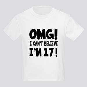 Omg I Can't Believe I Am 17 Kids Light T-Shirt
