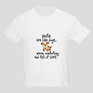 Dogs Are Like Quilts Kids Light T-Shirt