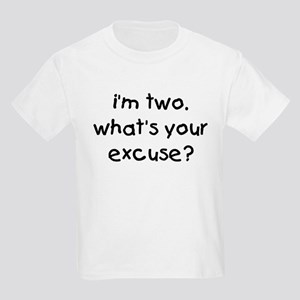 i'm 2 what's your excuse Kids Light T-Shirt