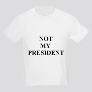 Not My President Kids Light T-Shirt