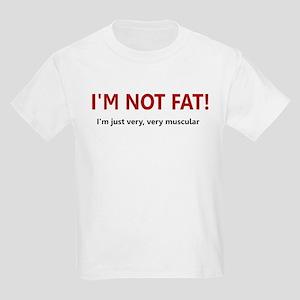 I'M NOT FAT JUST VERY VERY MU Kids Light T-Shirt