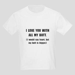 Love You With Butt Kids Light T-Shirt