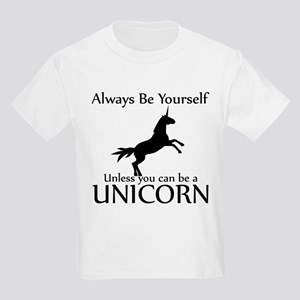 Always Be Yourself Unless You Can Be A Unicorn T-S