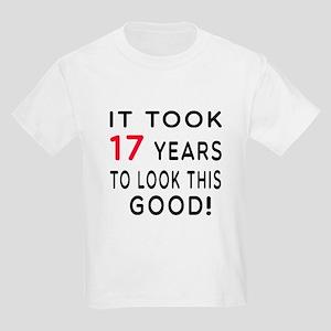 It Took 17 Birthday Designs Kids Light T-Shirt