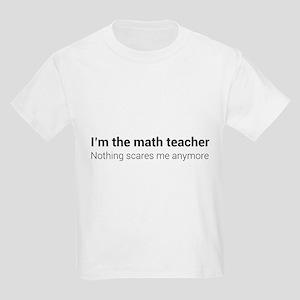 Math teacher nothing scares T-Shirt