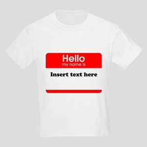 Hello my name is insert Kids Light T-Shirt