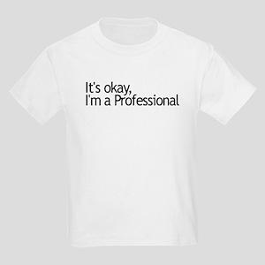 I'm a Professional Kids Light T-Shirt