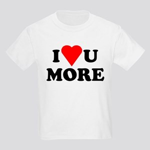 I Love You More shirt Kids Light T-Shirt