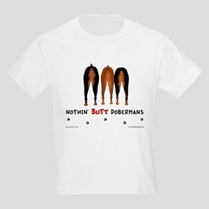 Nothin' Butt Dobermans Kids T-Shirt