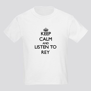Keep Calm and Listen to Rey T-Shirt