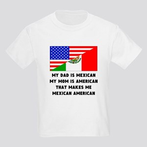 That Makes Me Mexican American T-Shirt