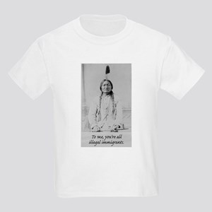 To me, you're all illegal immigrants. Kids T-Shirt