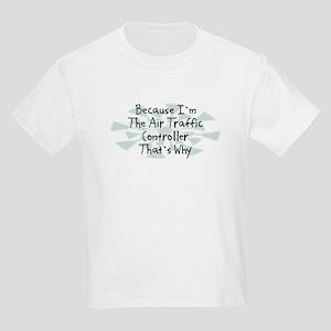 Because Air Traffic Controller Kids Light T-Shirt