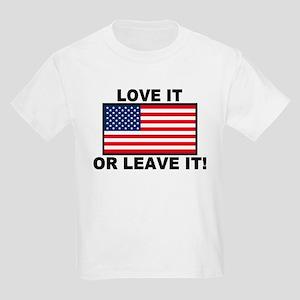 Love It or Leave It Kids T-Shirt
