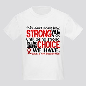 AIDS How Strong We Are Kids Light T-Shirt