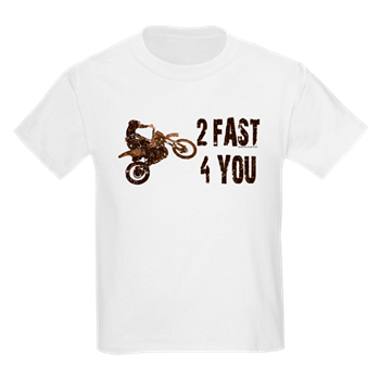 c1f4e97f76d7 2 Fast 4 You. Motorcycle, dirt bike Kids T-Shirt > 2 Fast 4 You ...