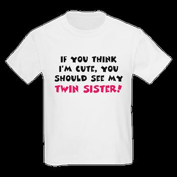 5161ad413 Think I'm cute twin sister T-Shirt > Think I'm cute twin sister ...