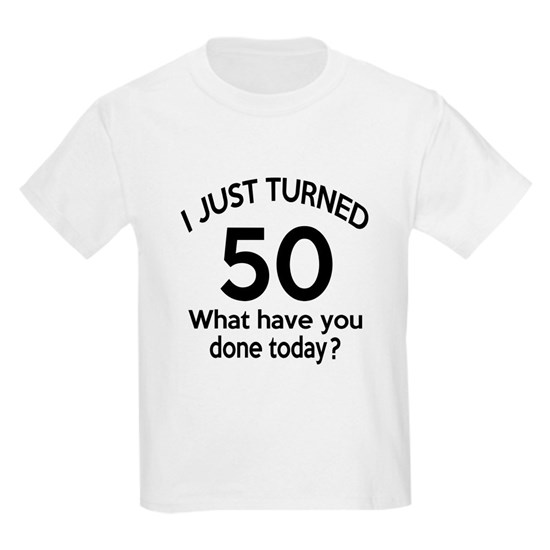 I Just Turned 50 What Have You Done Today ?