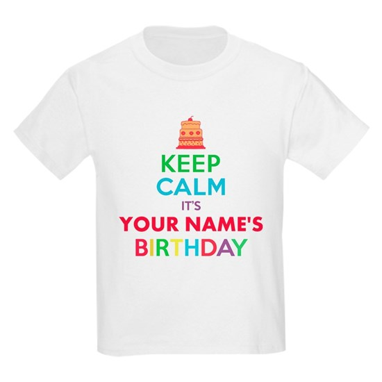 Personalized Keep Calm Its My Birthday