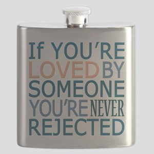If You're Loved by Someone You're Never Rejected -