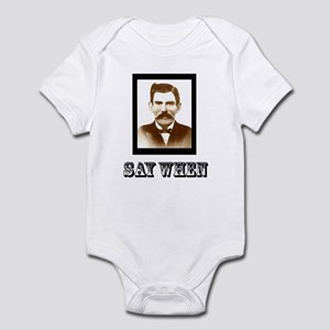 4-saywhenshirt Body Suit