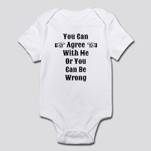 Agree Or Be Wrong Infant Bodysuit