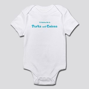I'd Rather Be...Turks and Cai Infant Bodysuit
