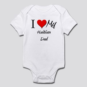 I Love My Haitian Dad Infant Bodysuit