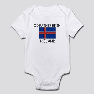I'd rather be in Iceland Infant Bodysuit