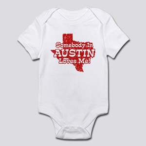 Somebody In Austin Loves Me Infant Bodysuit